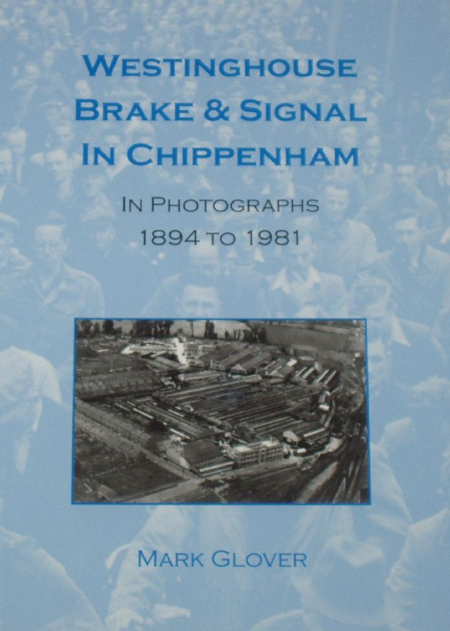 Westinghouse Brake & Signal in Chippenham, in Photographs 1894 to 1981, by Mark Glover
